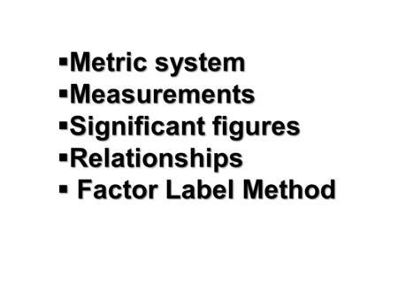 Measurements A measurement is a determination of the