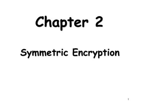 Chapter 20 Symmetric Encryption and Message