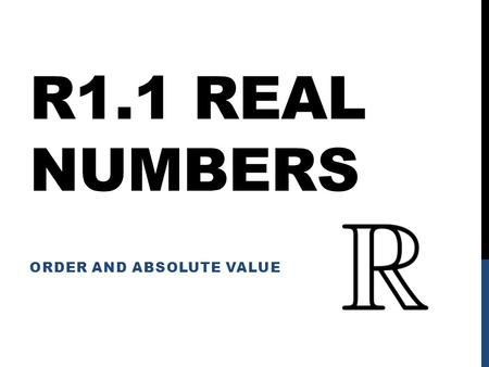 1.1(B) NOTES THE REAL NUMBER SYSTEM, SYMBOLS, SETS, AND