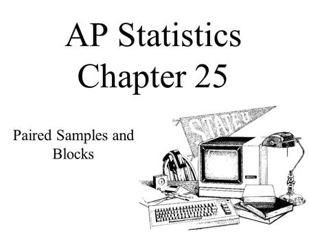 AP Statistics Chapter 24 Comparing Means. Objectives: Two