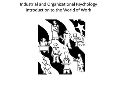 Industrial/Organizational PSYCHOLOGY Is the scientific