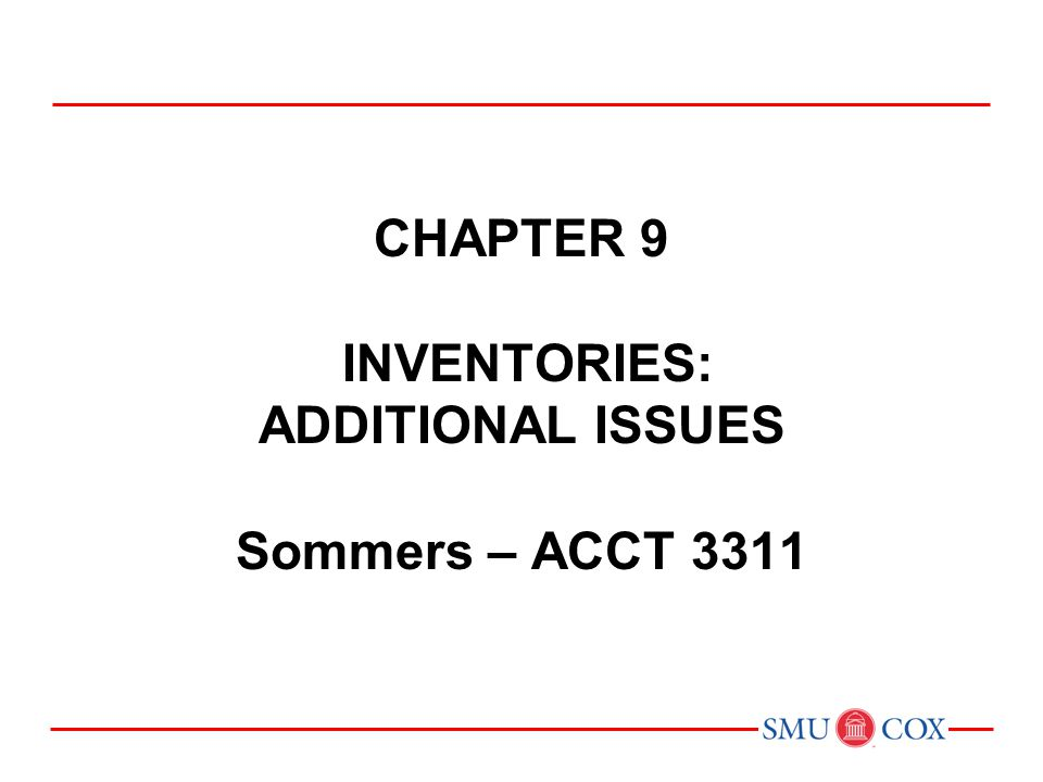 Chapter 9 inventories: additional issues Sommers