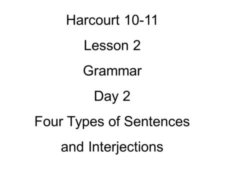 Types of Sentences Language Arts. What are the four types