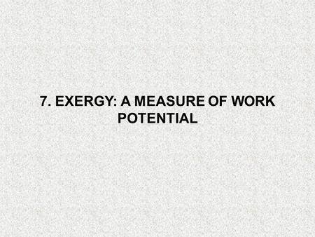 Chapter 8 Exergy: A Measure of Work Potential Study Guide