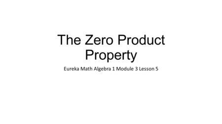 Eureka Math Algebra 2 Module 1 Lesson ppt video online