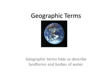 Landforms: Visual Vocabulary. different ways to practice