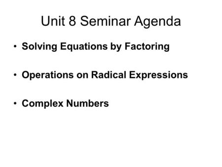 Solving Quadratic Equations by FACTORING What are