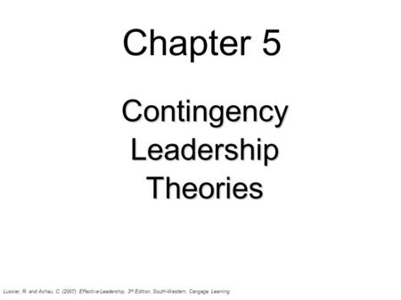 LEADERSHIP THEORY AND PRACTICE SIXTH EDITION Contingency