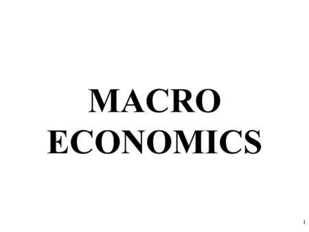 MACRO ECONOMICS 1. 1.Promote Economic Growth 2.Limit