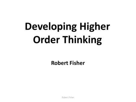 THINKING SKILLS Robert Fisher Unit 7.4 Pages, ppt download