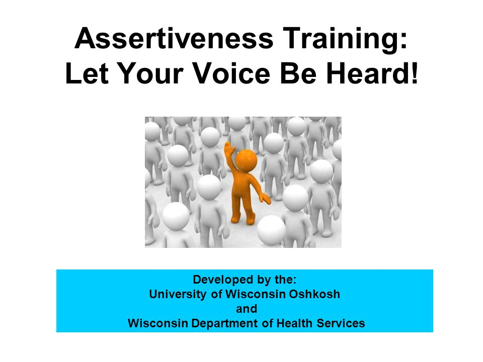 Assertiveness Training Let Your Voice Be Heard! Ppt Video Online