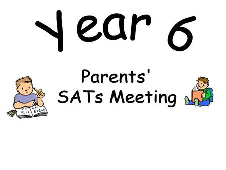 What are SATs? Standardised Assessment Test Year 2