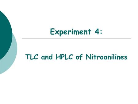 and Identification by ThinLayer Chromatography  ppt