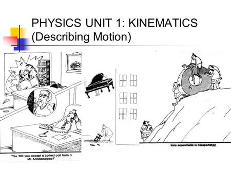 """Motion in a Straight Line"" Two types of kinematics"