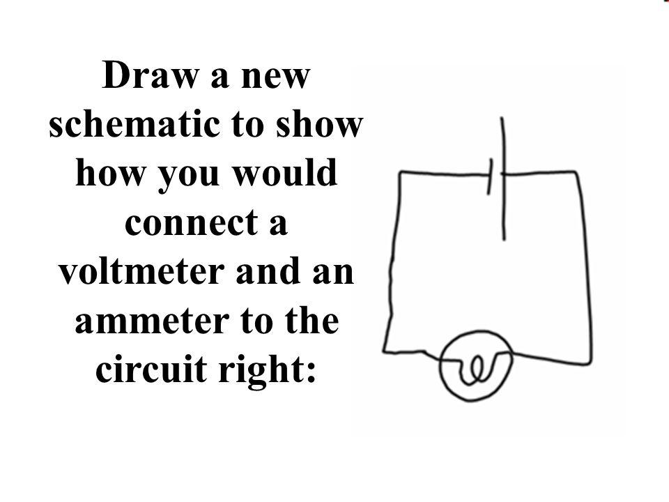 ammeter and a voltmeter in a circuit