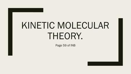 I. Kinetic (molecular) Theory