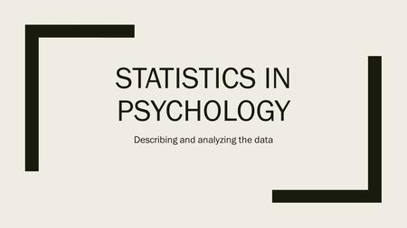 PSYCHOLOGY IA THE RESULTS. RATIONALE/PURPOSE The results
