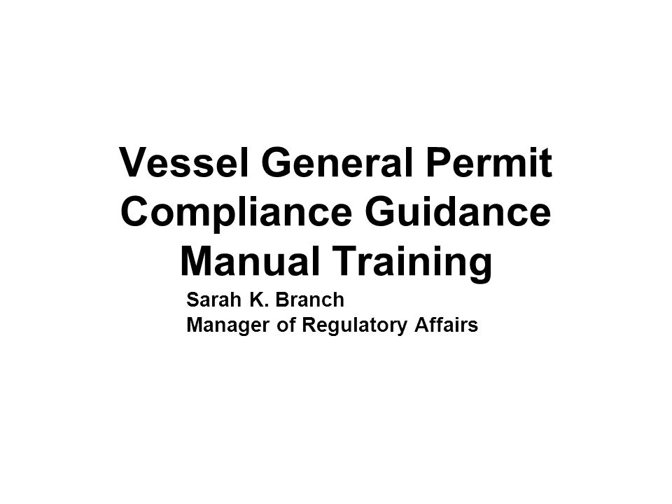 Vessel General Permit Compliance Guidance Manual Training