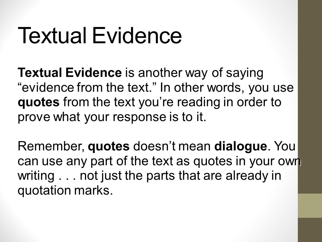 Textual Evidence Textual Evidence Is Another Way Of Saying