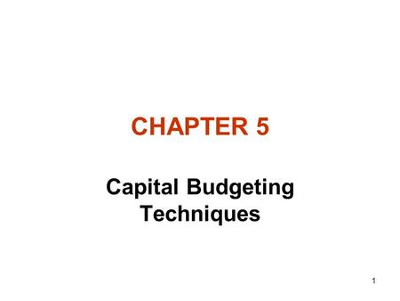 Capital Budgeting Decisions. Chapter Objectives Understand