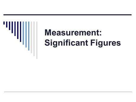 Measurement vs. Number Significant Digits and Accuracy