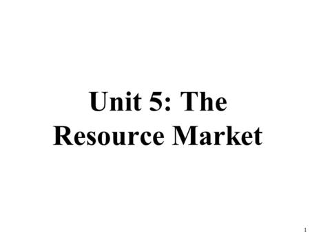 UNIT 5: FACTOR MARKETS Why does a coach get paid $6
