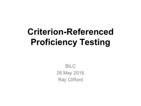 Benchmark Advisory Test (BAT) Update BILC Conference