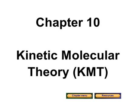Chapter 10 States of Matter. Section 1: The Kinetic