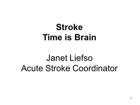 Acute Stroke: The Disease and Rapid Recognition Timothy