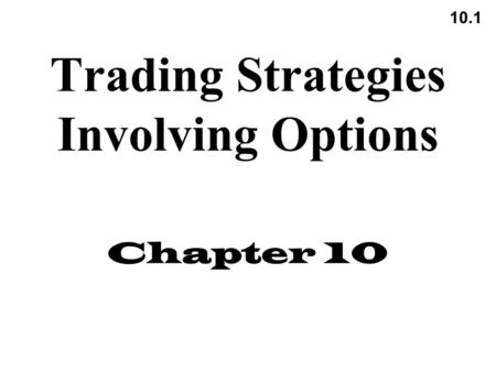 Payoff and Replications Chapters 8, 10. Review of Option