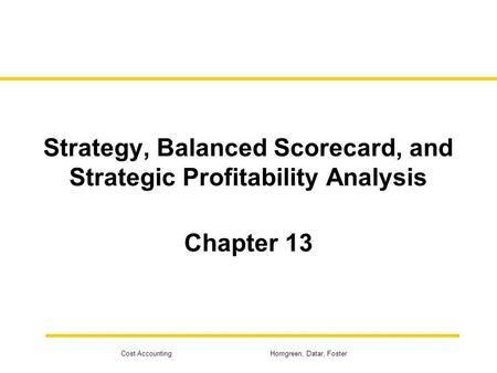 Based on Chapter 13, Cost Accounting, 12th ed. Horngren et