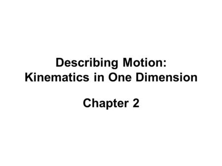 Kinematics Notes Motion in 1 Dimension Physics C 1-D
