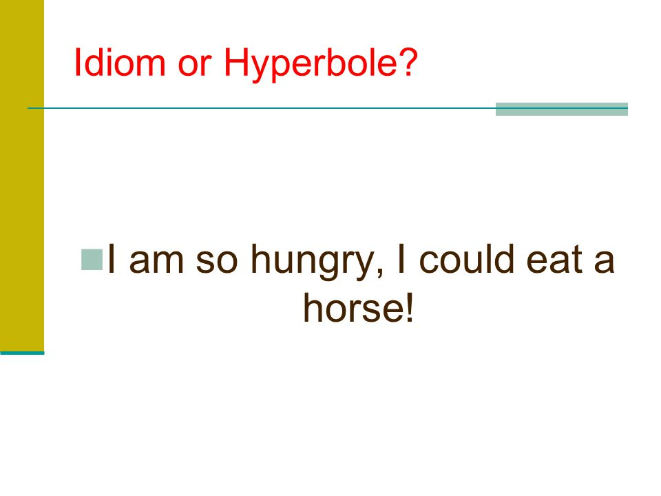 I Horse Could I Hyperbole Hungry So Eat Am Pictures