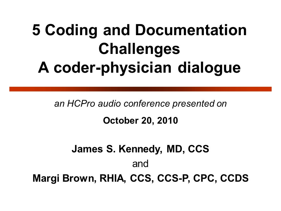 5 Coding and Documentation Challenges A coder-physician