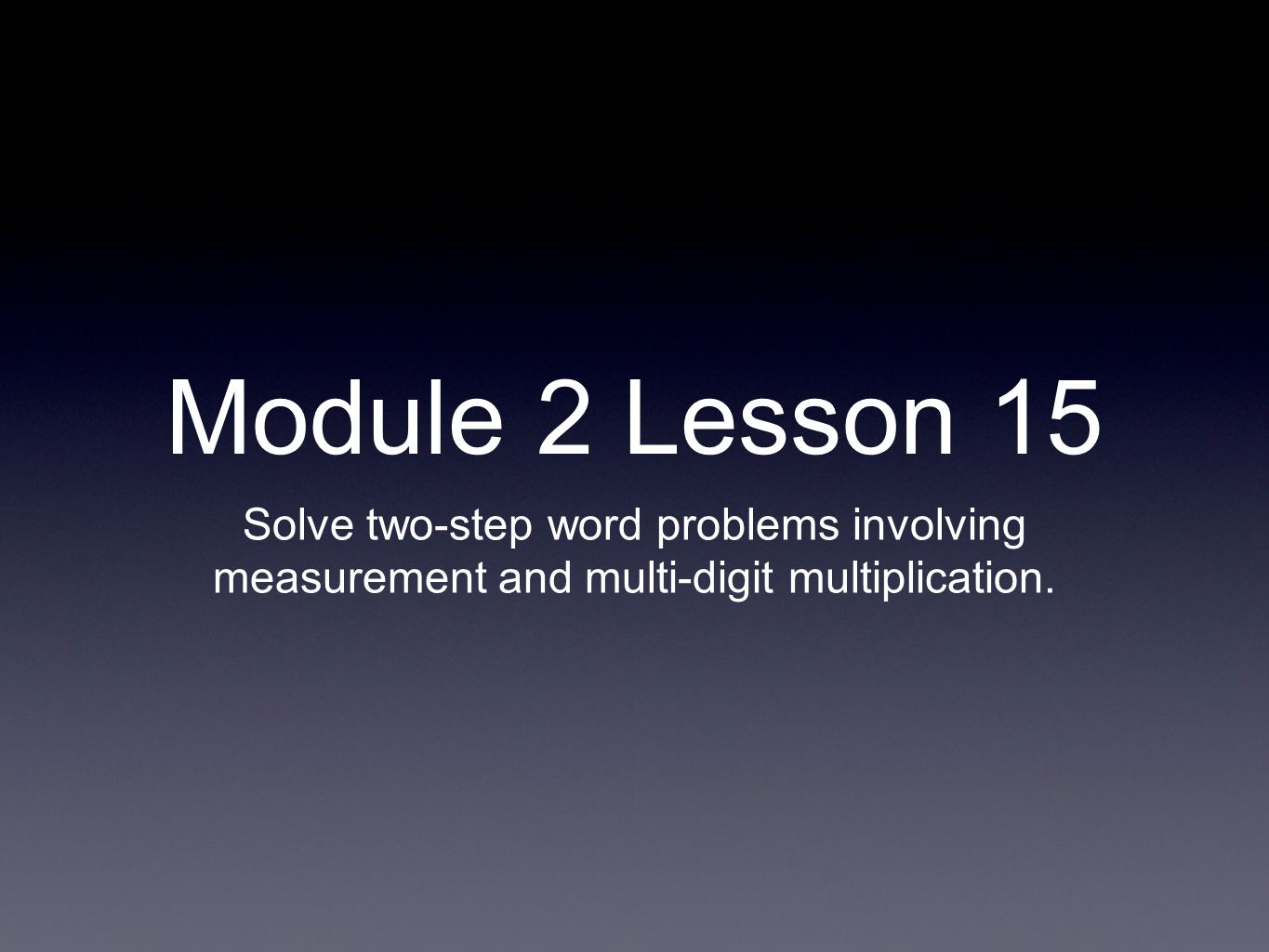 Module 2 Lesson 15 Solve Two Step Word Problems Involving