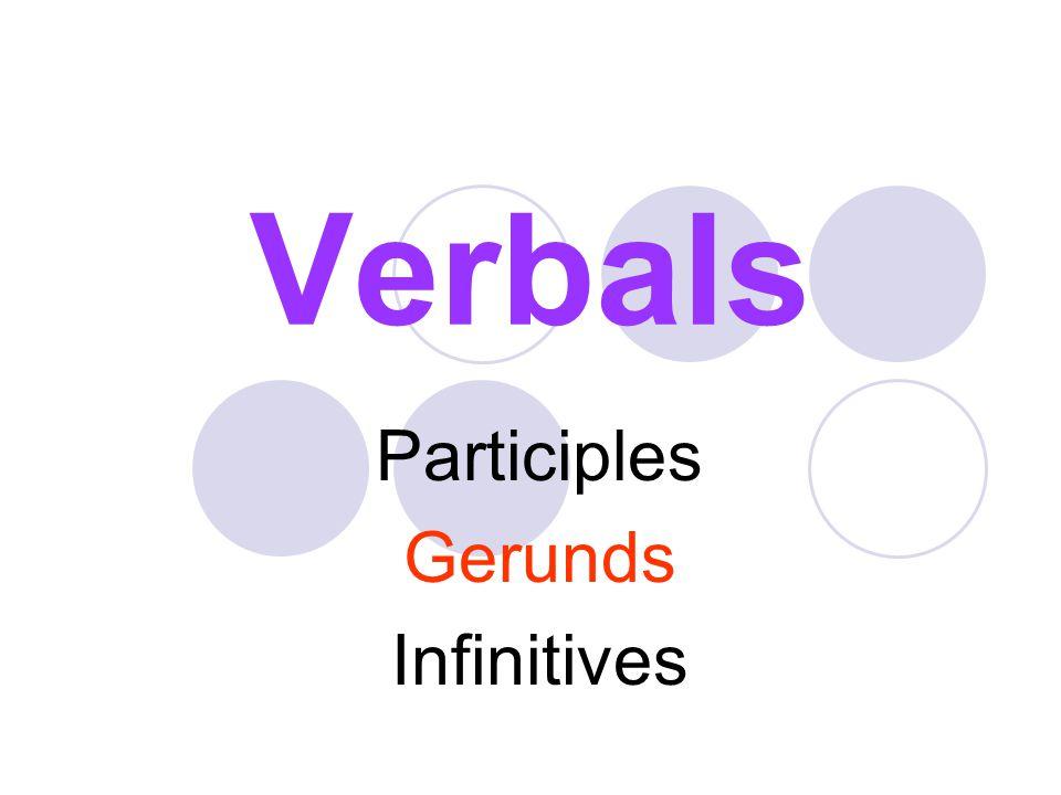 Participles Gerunds Infinitives  Ppt Video Online Download