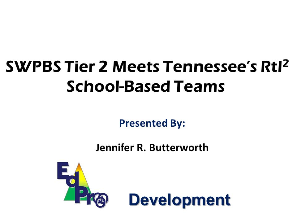 SWPBS Tier 2 Meets Tennessee's RtI2 School-Based Teams