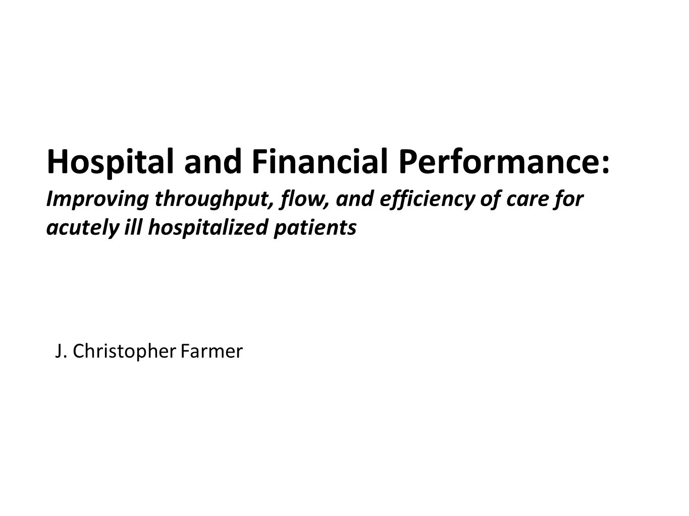 Hospital and Financial Performance: Improving throughput