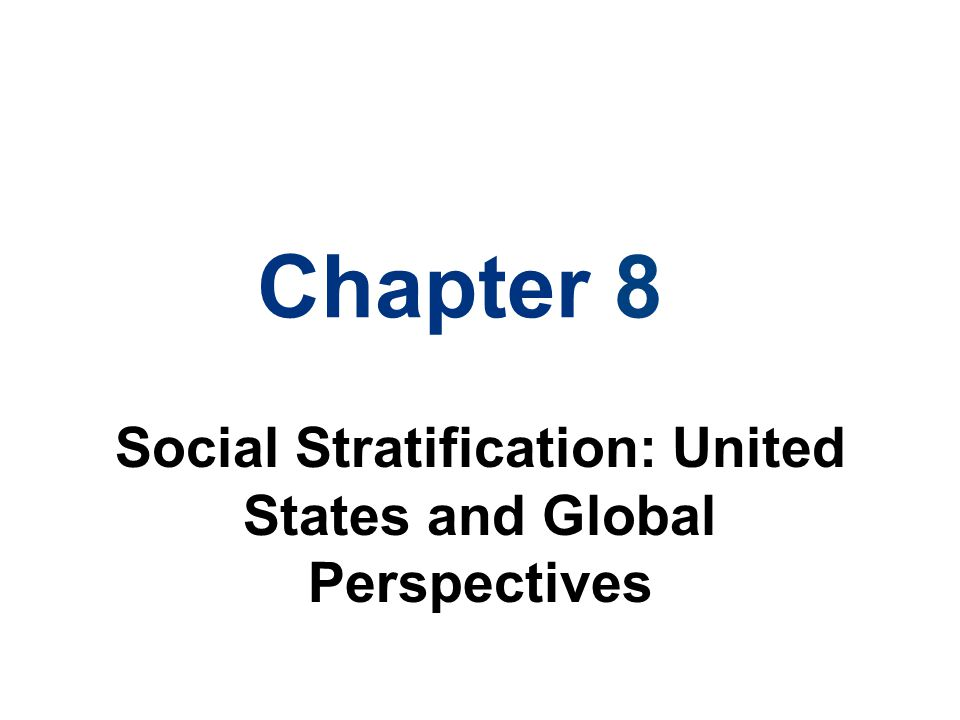 Social Stratification: United States and Global