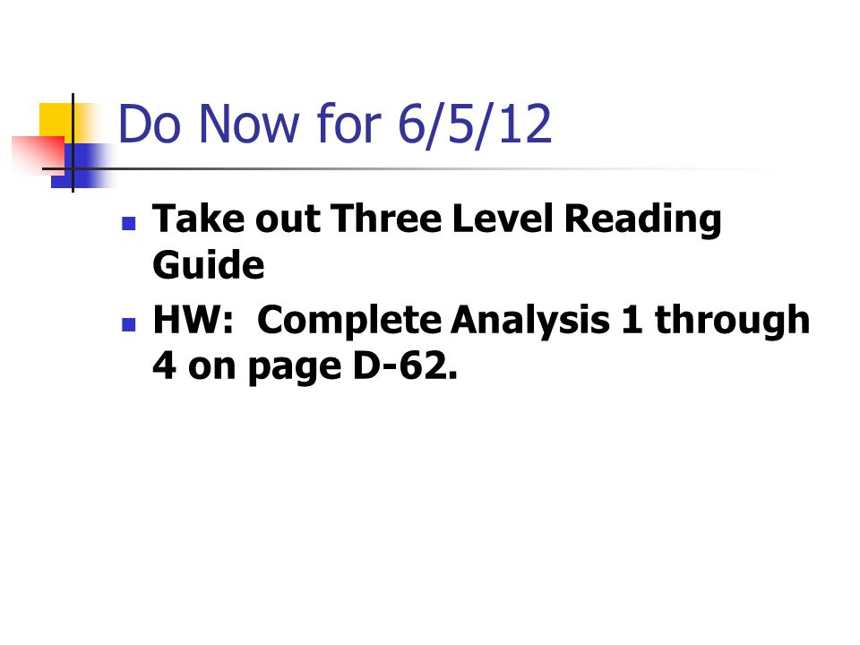 Do Now for 6/4/12 HW: Complete the Three Level Reading