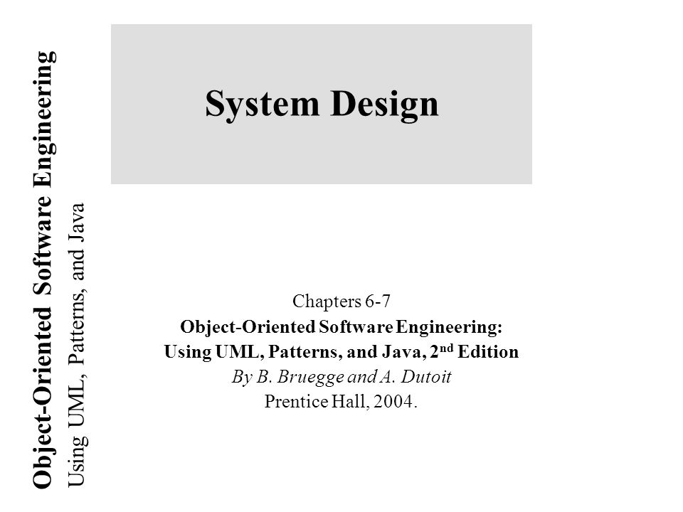 System Design Chapters 6-7 Object-Oriented Software