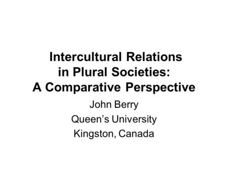 INTERGROUP RELATIONS IN PLURAL SOCIETIES PSYC ppt download