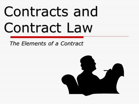 2. CONTRACT LAW 2.1 Introduction 2.2 Making a contract