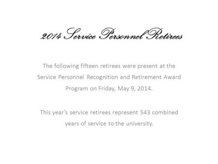 2015 Service Personnel Retirees The following eight