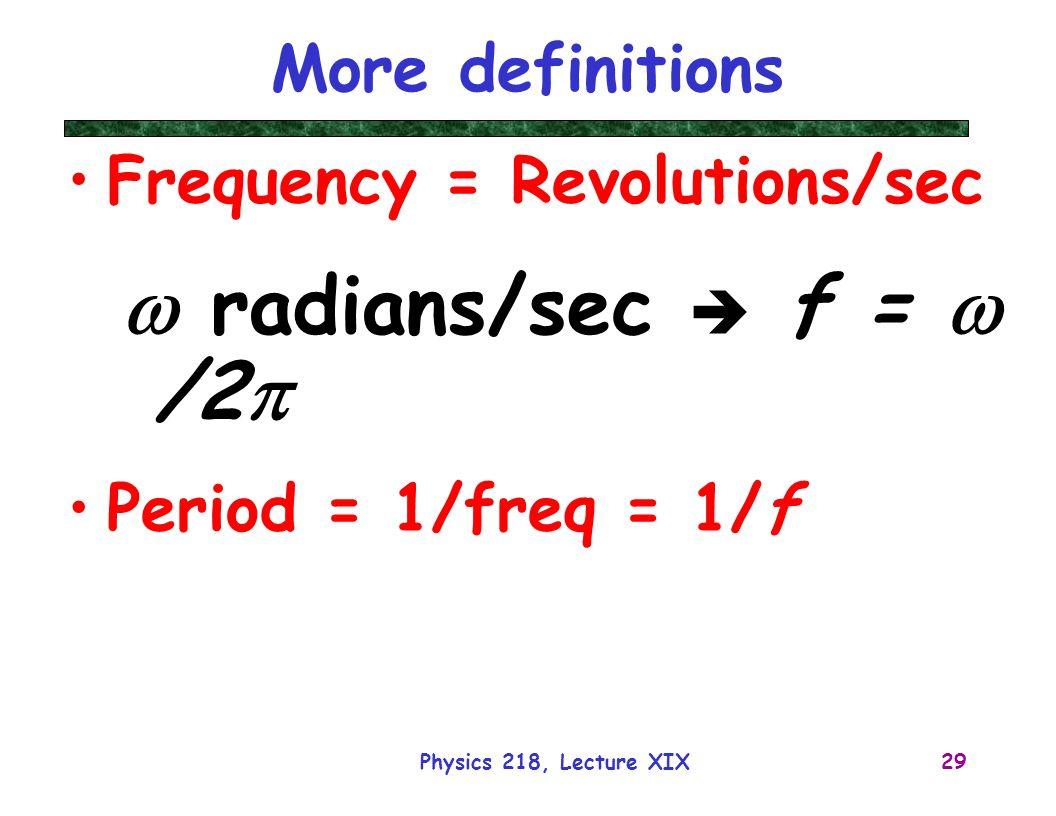 Physics 218 Lecture 19 Dr David Toback Physics 218 Lecture Xix