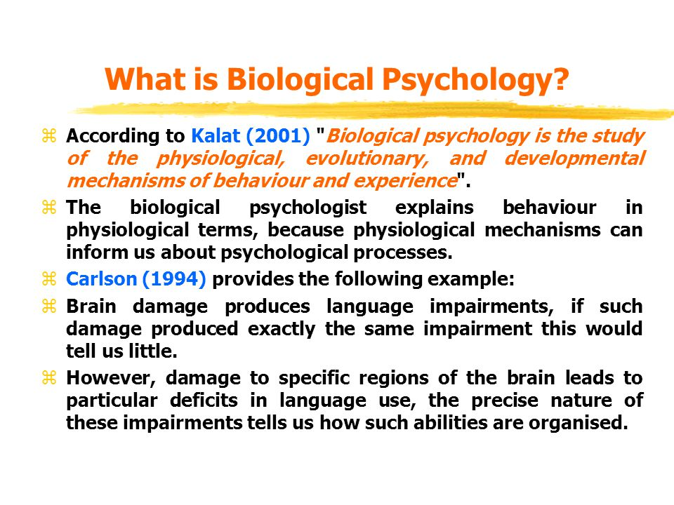 Biological Examples Psychology