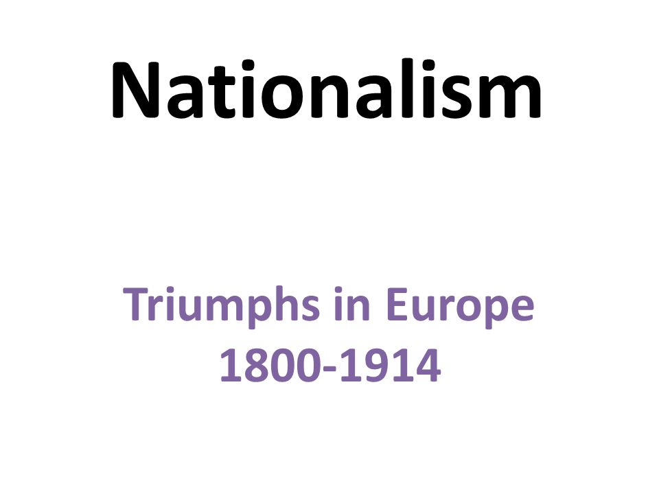 Nationalism Triumphs in Europe ppt download