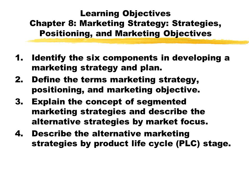 Learning Objectives Chapter 8: Marketing Strategy