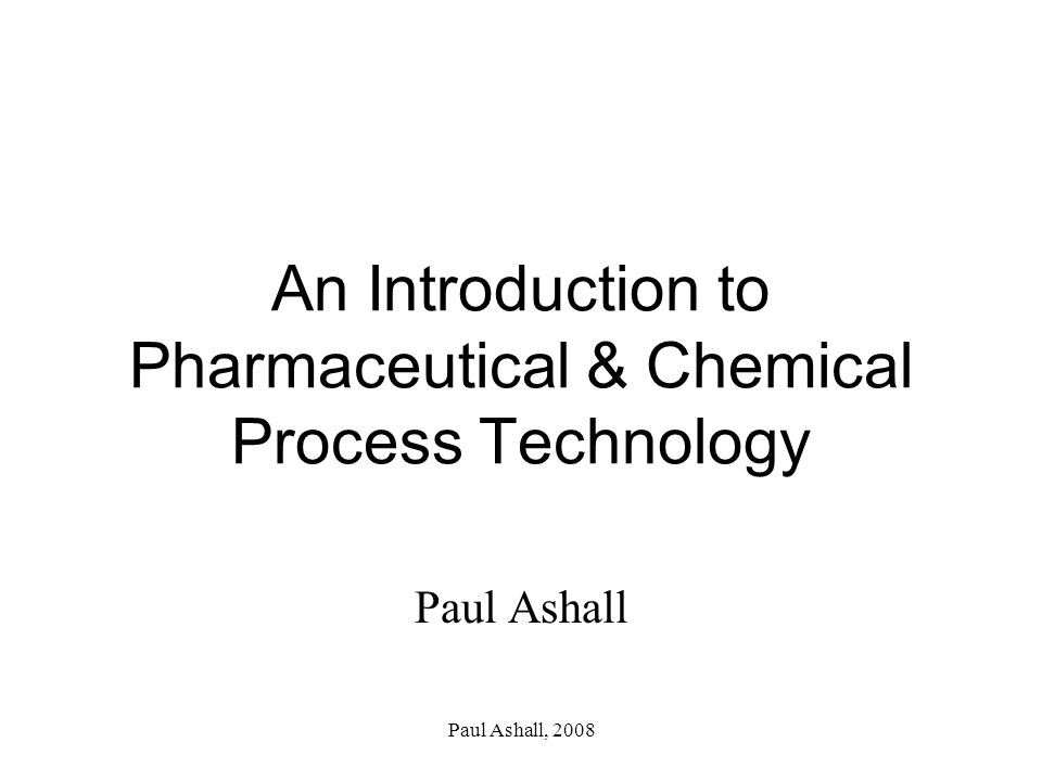 An Introduction to Pharmaceutical & Chemical Process