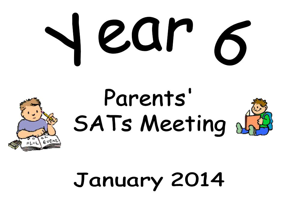 Year 6 Parents' SATs Meeting January ppt download